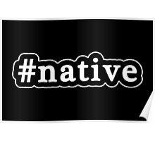Native - Hashtag - Black & White Poster