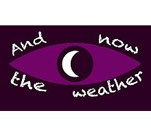 Night Vale Weather Photographic Print