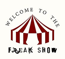 Welcome to the Freak Show by beachqueen17