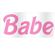 Babe - Barbie Pink Poster
