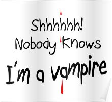 SHHH NOBODY KNOWS - I'M A VAMPIRE Poster