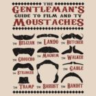 The Gentleman's Guide To Film & TV Moustaches by Paulychilds