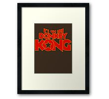 It's on like Donkey Kong! V2 Framed Print