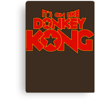 It's on like Donkey Kong! V2 Canvas Print