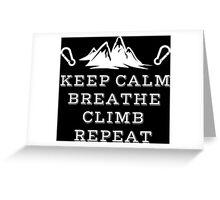 Rock Climbing Keep Calm Breathe Climb Repeat Greeting Card
