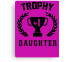 TROPHY NUMBER 1 DAUGHTER Canvas Print