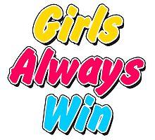 Girls always win Photographic Print