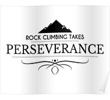 Rock Climbing Takes Perseverance Poster