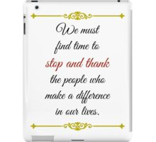 Thank the People Who Make a Difference iPad Case/Skin