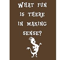 Discord - What fun is there in making sense? Photographic Print