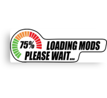 Loading Mods - Please Wait... Canvas Print