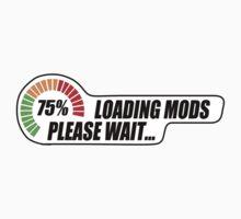 Loading Mods - Please Wait... by TswizzleEG