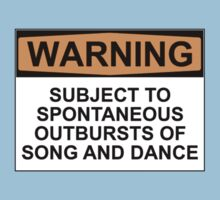 WARNING: SUBJECT TO SPONTANEOUS OUTBURSTS OF SONG AND DANCE Kids Clothes