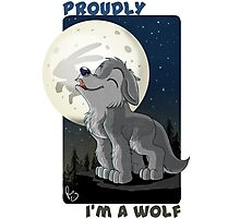 Proudly I'm a wolf Photographic Print