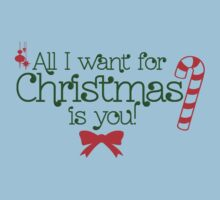 All I Want For Christmas Is You Kids Clothes