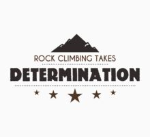 Rock Climbing Takes Determanation by SportsT-Shirts