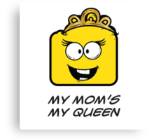 MY MOM'S MY QUEEN Canvas Print
