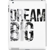 Dream Big! iPad Case/Skin
