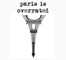 Paris Is Overrated T-Shirt
