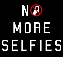 No More Selfies by 40mill