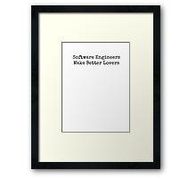 Software Engineers Make Better Lovers Framed Print