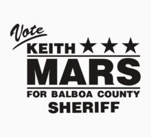 Keith Mars for Sheriff (Black) by huckblade