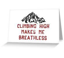 Rock Climbing High Makes Me Breathless Greeting Card