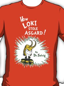 How Loki Stole Asgard T-Shirt