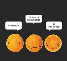 This Orange Thinks It's The New Black by Articles & Anecdotes
