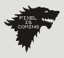 pixel coming by Pixeltees
