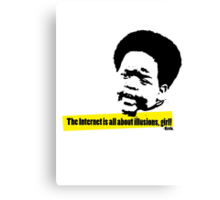 The Internet is all about illusions, girl! Canvas Print