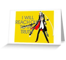 I Will Reach Out to the Truth Greeting Card