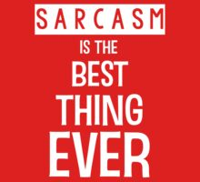Sarcasm is the Best Thing Ever - Funny T Shirt by wordsonashirt