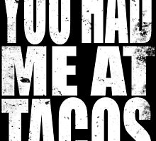 You Had Me At Tacos (WHITE) by Penelope Barbalios