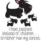 I have puppies instead of children . . . by BonniePortraits