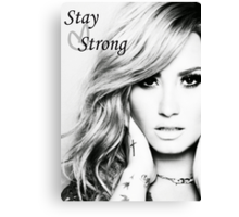Stay Strong - Demi Canvas Print