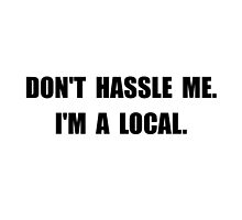 Hassle Me Local by TheBestStore