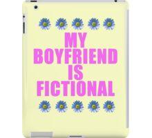 my boyfriend is fictional iPad Case/Skin