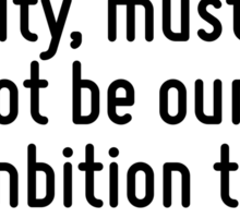 If boyhood and youth are but vanity, must it not be our ambition to become men? Sticker