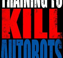 Training to KILL AUTOBOTS by Penelope Barbalios