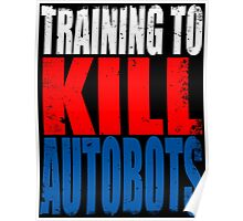 Training to KILL AUTOBOTS Poster