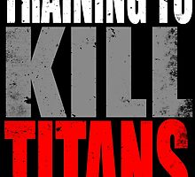 Training to KILL TITANS by Penelope Barbalios