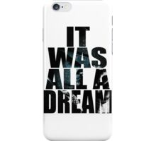 was it All Just A Dream iPhone Case/Skin