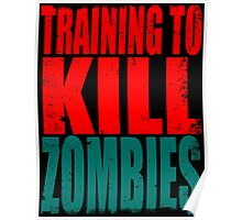 Training to KILL ZOMBIES Poster
