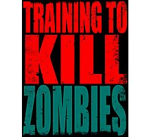 Training to KILL ZOMBIES Photographic Print