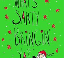 What's SANTY bringing ya? by twisteddoodles
