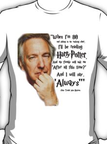 After all this time? Always. T-Shirt