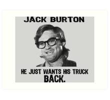 JACK BURTON Art Print