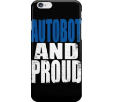Autobot AND PROUD iPhone Case/Skin