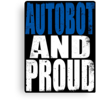 Autobot AND PROUD Canvas Print